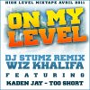 Wiz Khalifa feat. Kaden Jay & Too Short - On My Level ( Remix by DJ STUMZ)