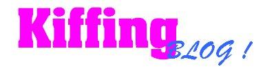 C'est les Kiffing Blog !