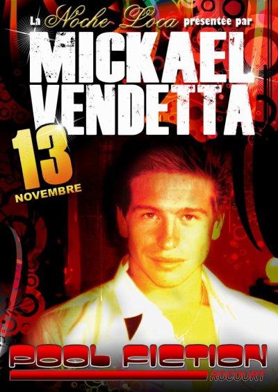 Mickael Vendetta a la Noche Loca  (soirée annuler