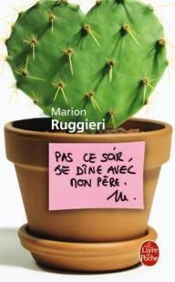 Critique littéraire: Pas ce soir, je dîne avec mon père de Marion Ruggieri (par Annabelle)