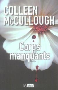 Critique littéraire: Corps manquants de Colleen McCullough (par Annabelle)