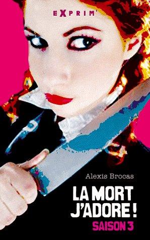Critique littéraire: La mort, j'adore Tome 3 de Alexis Brocas (par Annabelle)