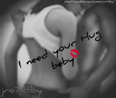 I need your hug baby