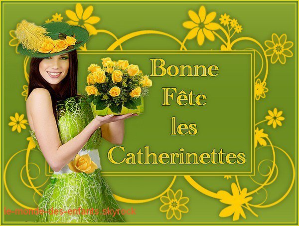 Bonne fête Catherine