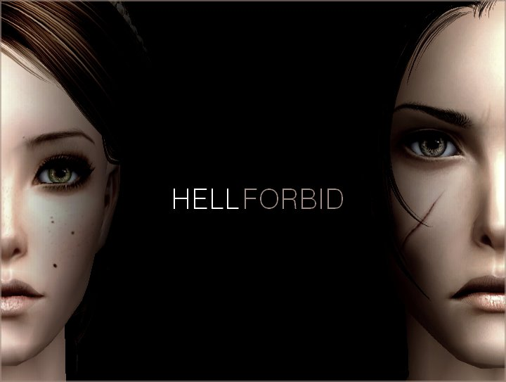 HELL FORBID YOU TO [...]