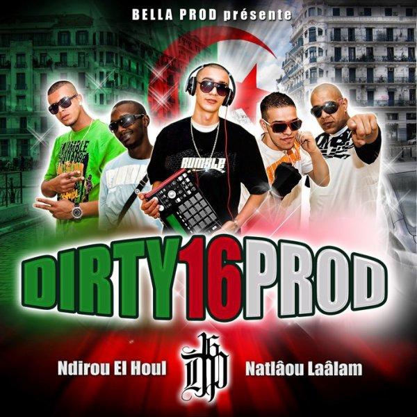Dirty 16 Prod - 100% Dzayer - Le 1er ALbum du groupe - Est Dans Les Bacs