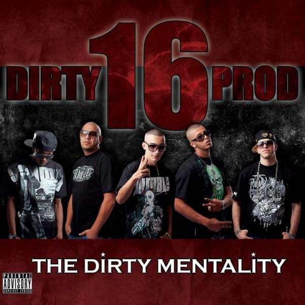 THE DIRTY MENTALITY  / Dirty 16 Prod - Saturé - 2011 (2012)