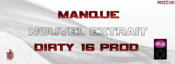 DIRTY 16 PROD - !! MANQUE !! EN TELECHERGEMNT GRATUIT !!