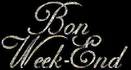 Bon week end a tous...bisous doux