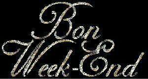 Bon week end a tous. Gr bisous