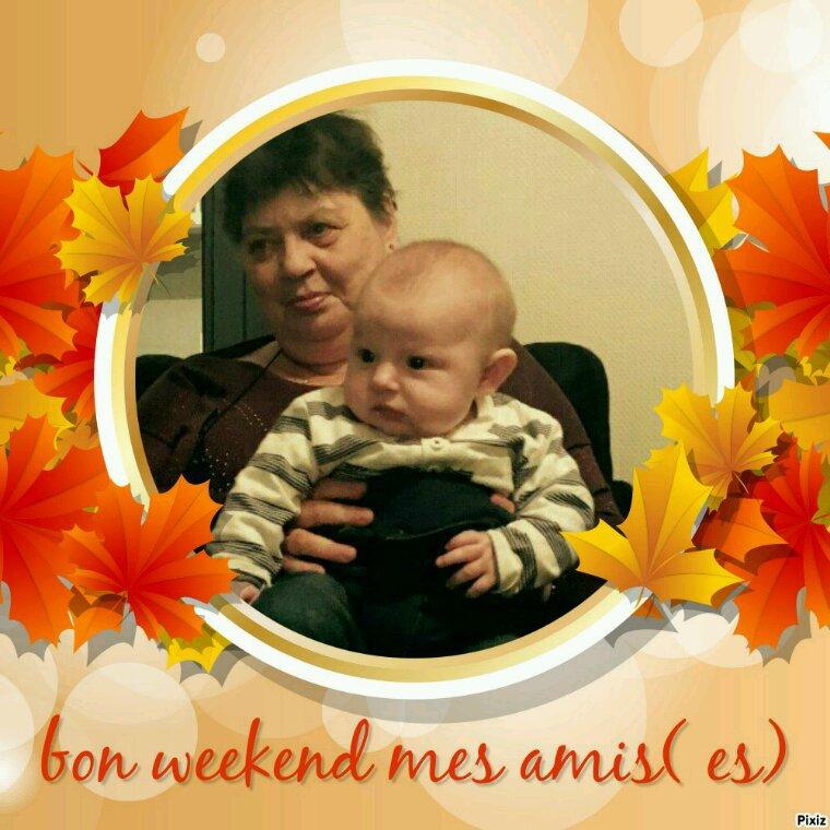 Bon weekend mes amis ( es)