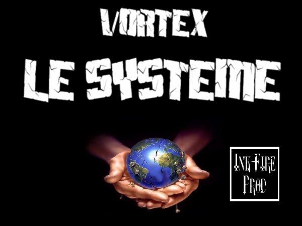 Vortex - Le Système (2014)