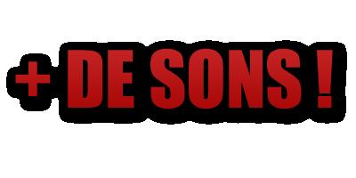 + DE SONS !
