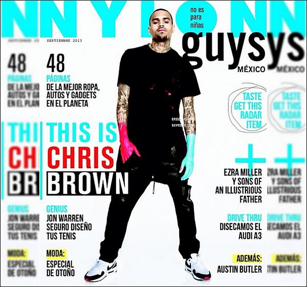 . NEWS. : Chris Brown en couverture du Nylon Guys Magazine México pour le mois de Septembre !QU'EN PENSEZ-VOUS ? -