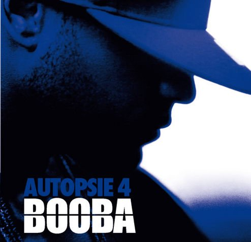 Autopsie vol.4 / Booba - A4 (2011)