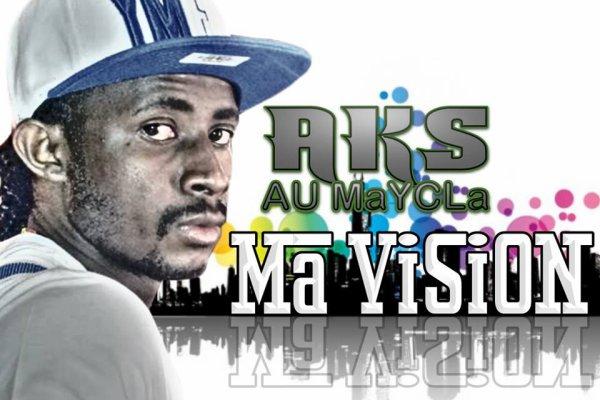 Ma vision / MiZiKi Na LaDa feat Masteur Du Nord Feat AKS Au MaYCLa  (2013)