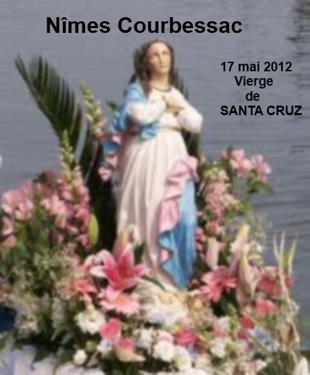PELERINAGE à SANTA CRUZ : NÎMES COURBESSAC le jeudi 17 mai 2012