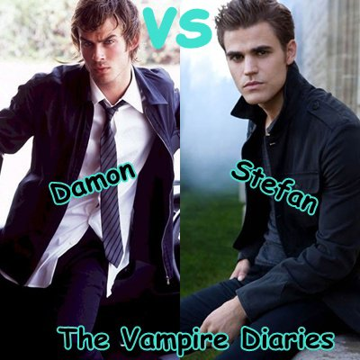 Stefan VS Damon ( The Vampire Diaries )