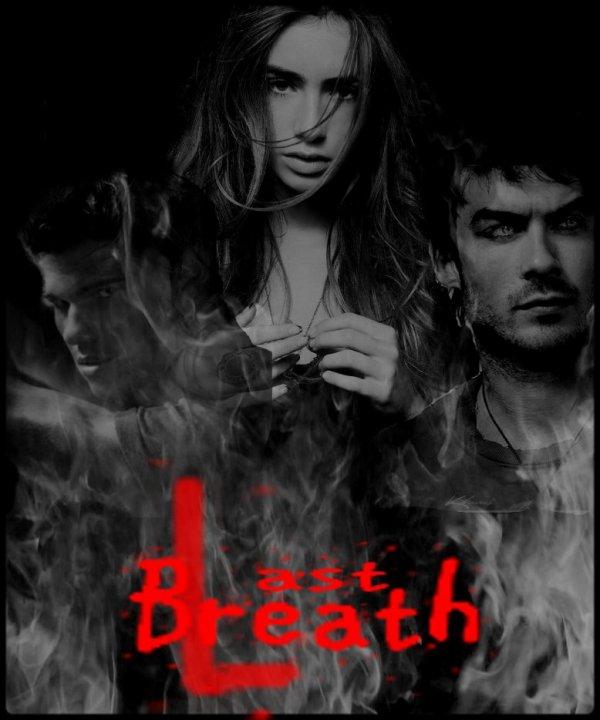 Last breath // Fiction basée sur Ian Somerhalder