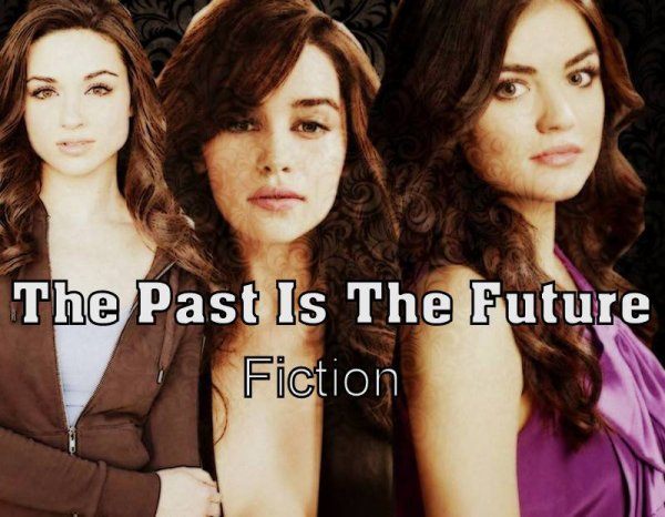 The past is the future // Fiction basée sur la série