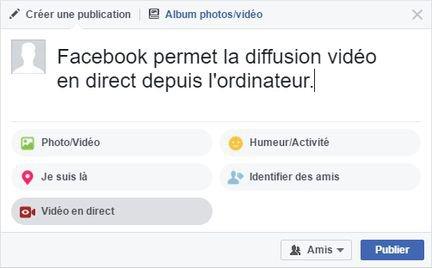 Facebook permet la diffusion vidéo en direct depuis l'ordinateur