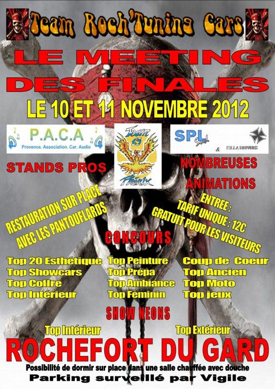 PROCHAIN MEETING DE LA TEAM ROCH LE SAMEDI 10 ET DIMANCHE 11 NOVEMBRE 2012 MEETING DES TROIS FINALES ... SPL AVEC SPL SUD ET KILLAS .. RUPTEURS DIESEL ET ESSENCE AVEC PAPY SPL ET FENIX ... ET L'ASSOCIATION P.A.C.A POUR LE SHOW-CARS
