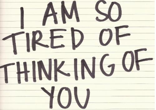 im tiredd  much