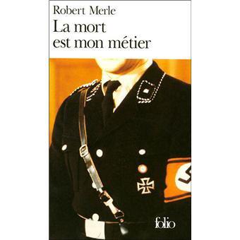 La mort est mon métier de Robert Merle