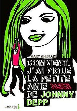 Comment j'ai piqué la petite amie alien de Johnny Depp de Gary Ghislain