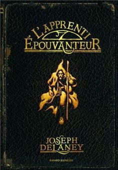 L'apprenti épouvanteur Tome 1 de Joseph Delaney
