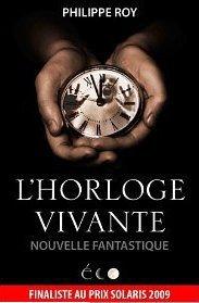L'horloge vivante de Philippe Roy