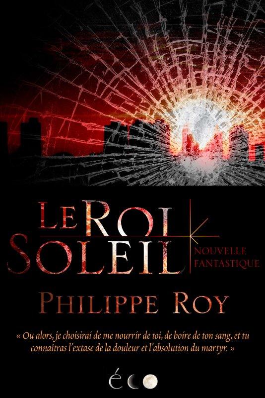 Le roi soleil de Philippe Roy