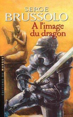 A l'image du dragon de Serge Brussolo