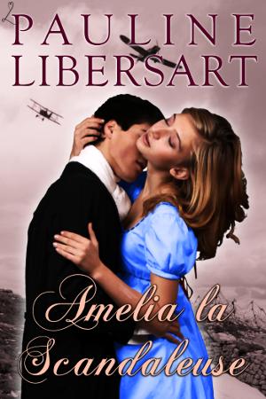 Amélia la scandaleuse de Pauline Libersart