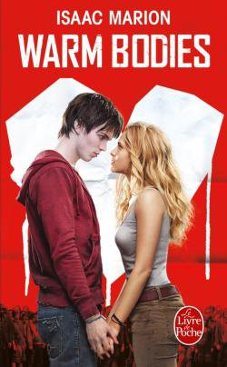 Warm Bodies d'Isaac Marion