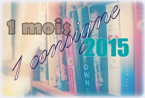 Challenge N°5 : Un mois = une consigne ! 2015