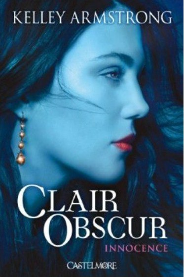 Clair Obscur Tome 1 de Kelley Armstrong