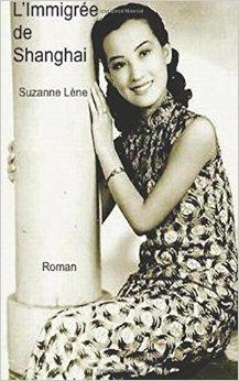 L'immigrée de Shanghai de Suzanne Lène