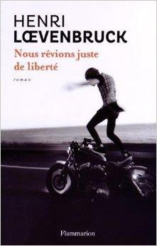 Nous rêvions juste de liberté d'Henri Lovenbruck