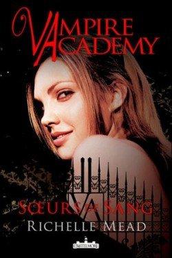 Vampire Academy Tome 1 de Richelle Mead