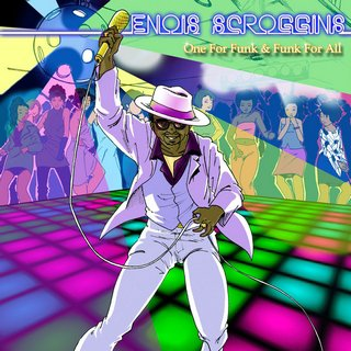 Enois Scroggins - One For Funk And Funk For All