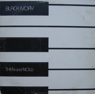 Black Ivory - Then And Now
