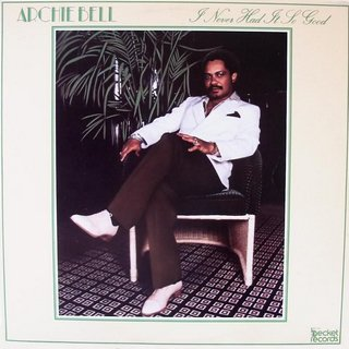 Archie Bell -  I Never Had It So Good