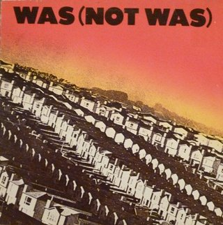Was (Not Was) - Out Come The Freaks