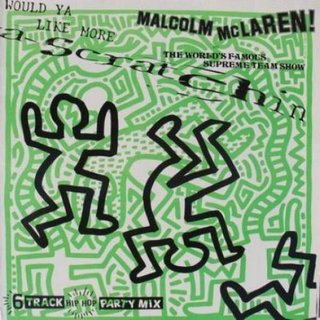 Malcolm McLaren ! And The World's Famous Supreme Team Show - Would Ya Like More Scratchin
