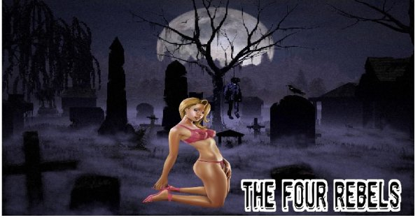 "The four rebels ;""l'ange mort"""