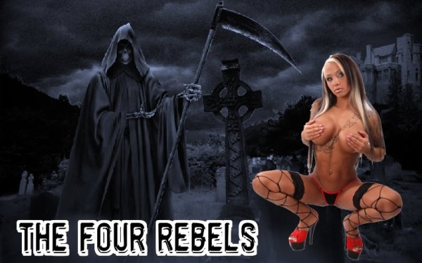 "The four rebels ;""ma mort"""