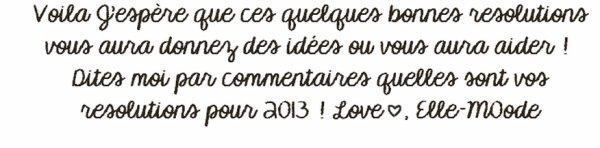 Quelques résolutions pour 2013 ♥