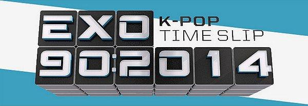 EXO 90:2014, K-pop Time Slip