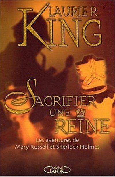 Sacrifier une reine : les aventures de Mary Russell et Sherlock Holmes, par Laurie R.King